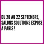 Du 20 au 22 septembre, Salons Solutions expose à Paris !