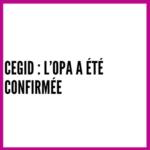 CEGID : l'OPA a été confirmée