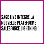Sage Live intègre la nouvelle plateforme Salesforce Lightning !