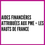 Aides financières attribuées aux PME – Les hauts de France