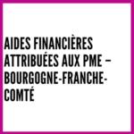 Aides financières attribuées aux PME – Bourgogne-Franche-Comté