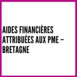 Aides financières attribuées aux PME – Bretagne